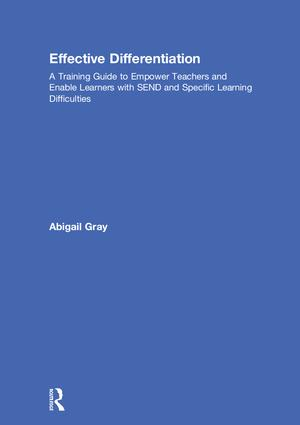 Effective Differentiation: A Training Guide to Empower Teachers and Enable Learners with SEND and Specific Learning Difficulties, 1st Edition (Hardback) book cover
