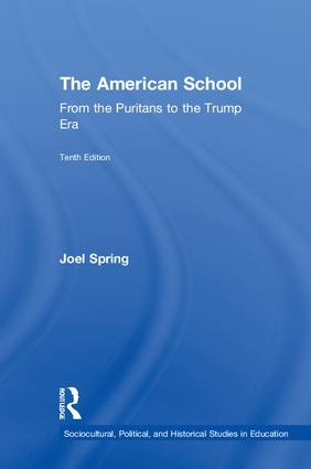 The American School: From the Puritans to the Trump Era, 10th Edition (Hardback) book cover