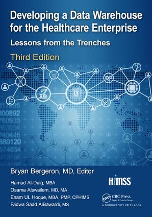 Developing a Data Warehouse for the Healthcare Enterprise: Lessons from the Trenches, Third Edition, 3rd Edition (Paperback) book cover
