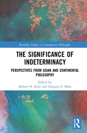 The Significance of Indeterminacy: Perspectives from Asian and Continental Philosophy book cover
