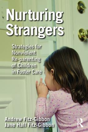 Nurturing Strangers: Strategies for Nonviolent Re-parenting of Children in Foster Care book cover
