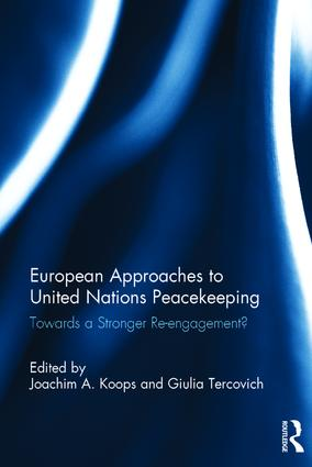European Approaches to United Nations Peacekeeping: Towards a stronger Re-engagement? book cover