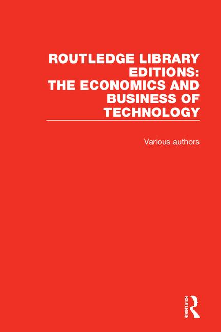 Routledge Library Editions: The Economics and Business of Technology (49 vols): 1st Edition (Hardback) book cover
