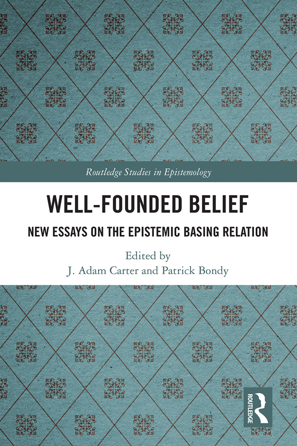 Well-Founded Belief: New Essays on the Epistemic Basing Relation book cover