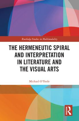 The Hermeneutic Spiral and Interpretation in Literature and the Visual Arts book cover