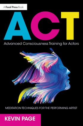 Advanced Consciousness Training for Actors: Meditation Techniques for the Performing Artist book cover