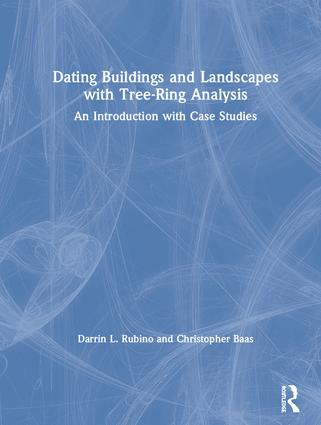 Dating Buildings and Landscapes with Tree-Ring Analysis: An Introduction with Case Studies book cover