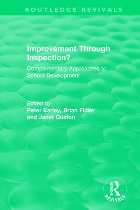 Improvement Through Inspection?: Complementary Approaches to School Development, 1st Edition (Paperback) book cover