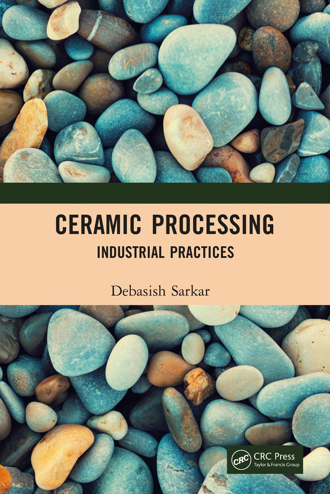 Ceramic Processing: Industrial Practices book cover