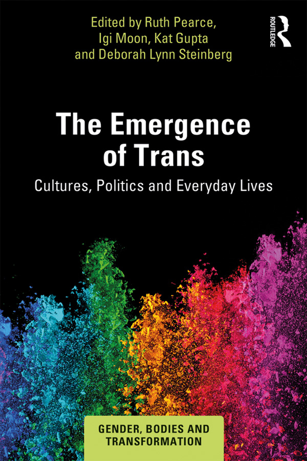 The Emergence of Trans: Cultures, Politics and Everyday Lives book cover