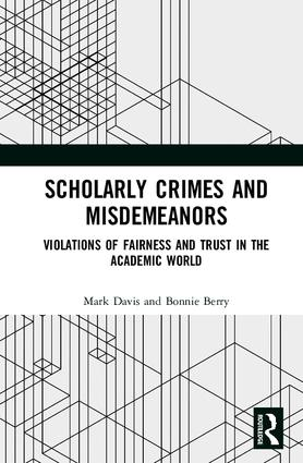 Scholarly Crimes and Misdemeanors: Violations of Fairness and Trust in the Academic World book cover