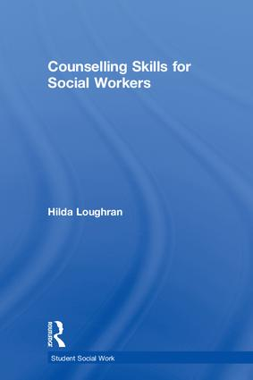 Counselling Skills for Social Workers: 1st Edition (Hardback) book cover