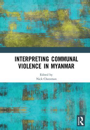 Interpreting Communal Violence in Myanmar: 1st Edition (Hardback) book cover