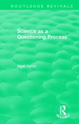 Routledge Revivals: Science as a Questioning Process: 1st Edition (Paperback) book cover