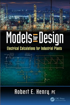 Models for Design: Electrical Calculations for Industrial Plants, 1st Edition (Hardback) book cover