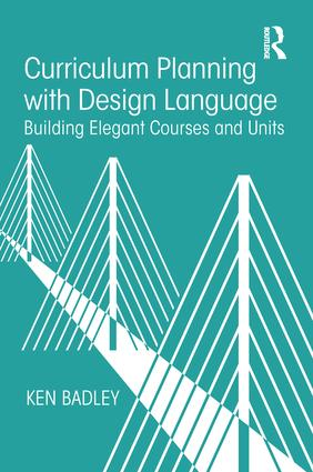Curriculum Planning with Design Language: Building Elegant Courses and Units book cover