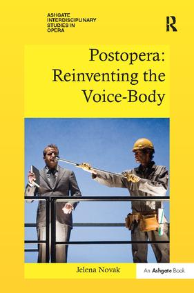 Postopera: Reinventing the Voice-Body: 1st Edition (Paperback) book cover
