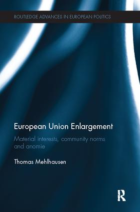 European Union Enlargement: Material interests, community norms and anomie, 1st Edition (Paperback) book cover