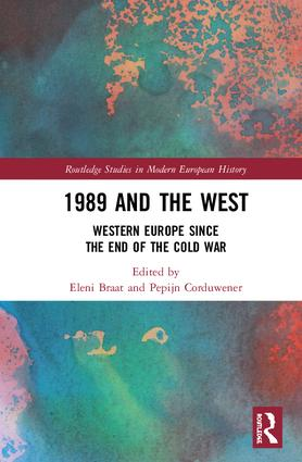 1989 and the West: Western Europe since the End of the Cold War book cover