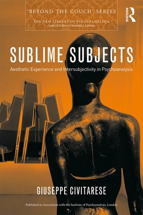 Sublime Subjects: Aesthetic Experience and Intersubjectivity in Psychoanalysis (Paperback) book cover