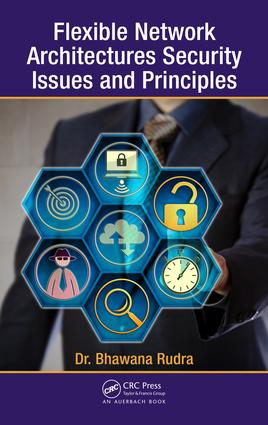 Flexible Network Architectures Security: Principles and Issues, 1st Edition (Hardback) book cover