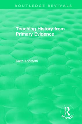 Teaching History from Primary Evidence (1993): 1st Edition (Hardback) book cover
