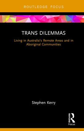 Trans Dilemmas: Living in Australia's Remote Areas and in Aboriginal Communities, 1st Edition (e-Book) book cover