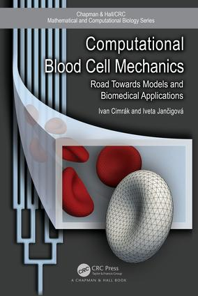 Computational Blood Cell Mechanics: Road Towards Models and Biomedical Applications, 1st Edition (Hardback) book cover