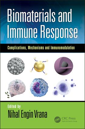 Biomaterials and Immune Response: Complications, Mechanisms and Immunomodulation book cover
