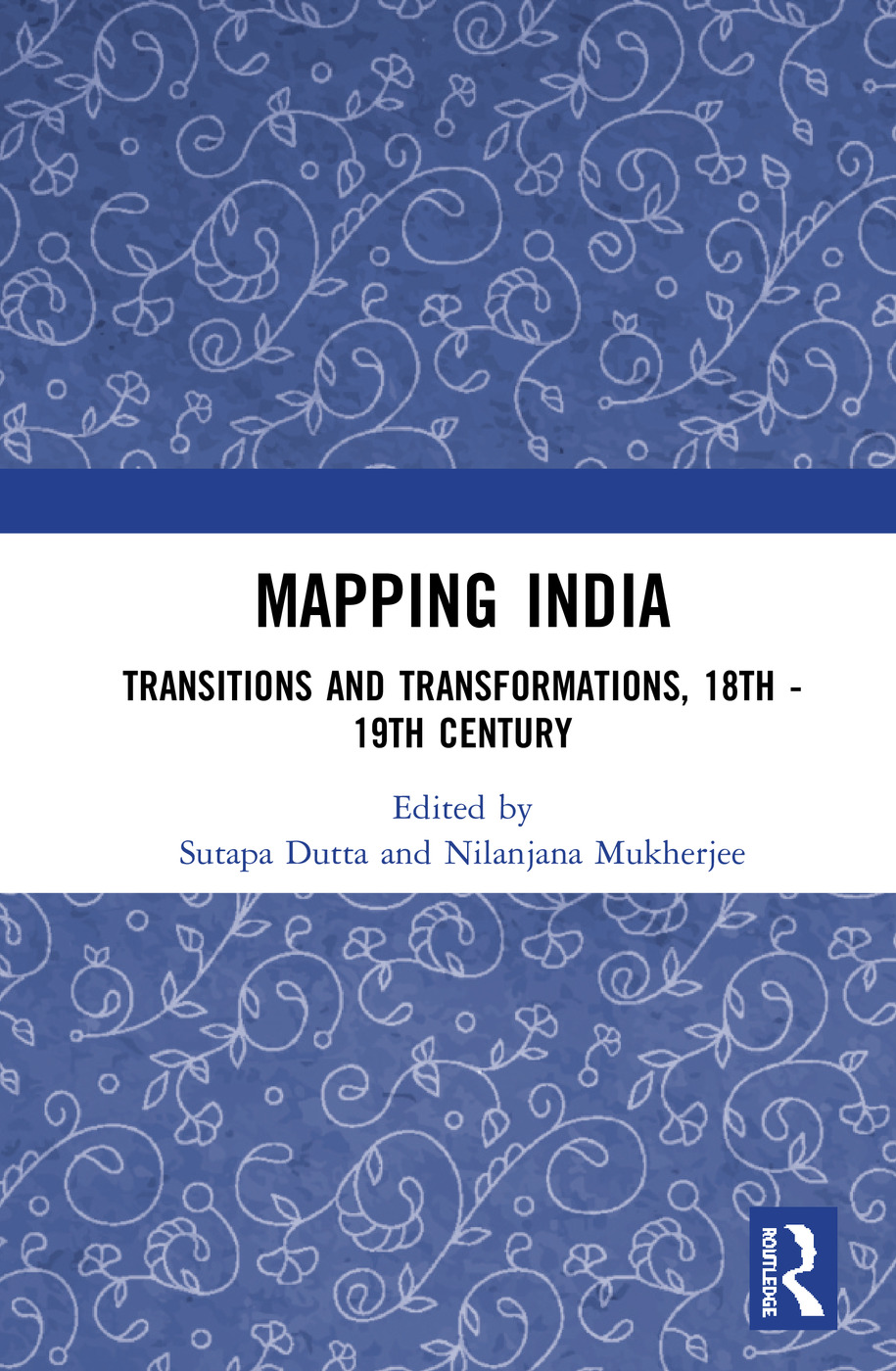 Mapping India: Transitions and Transformations, 18th–19th Century book cover