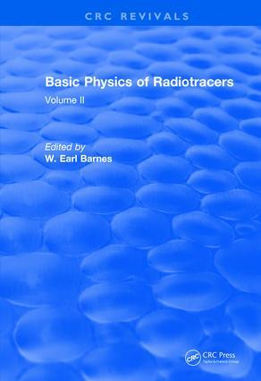 Basic Physics Of Radiotracers: Volume II, 1st Edition (Hardback) book cover