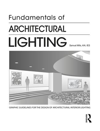 Fundamentals of Architectural Lighting: 1st Edition (Paperback) book cover