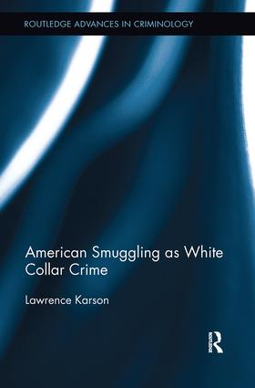American Smuggling as White Collar Crime: 1st Edition (Paperback) book cover