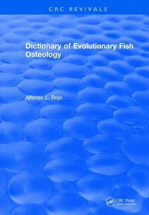 Dictionary of Evolutionary Fish Osteology: 1st Edition (Hardback) book cover