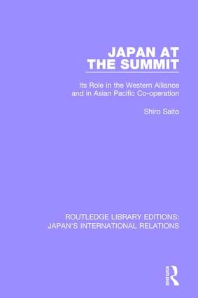 Japan at the Summit: Its Role in the Western Alliance and in Asian Pacific Cooperation, 1st Edition (Hardback) book cover