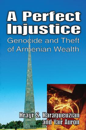 A Perfect Injustice: Genocide and Theft of Armenian Wealth, 1st Edition (Paperback) book cover