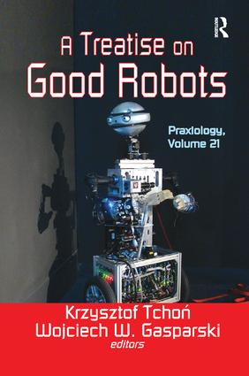 A Treatise on Good Robots: 1st Edition (Paperback) book cover