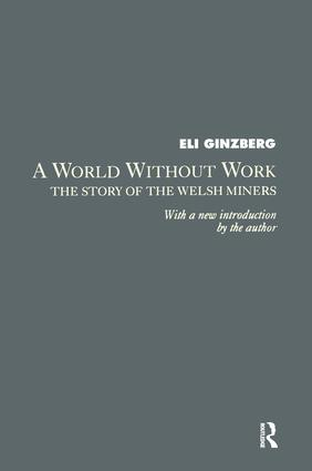 A World Without Work: Story of the Welsh Miners, 1st Edition (Paperback) book cover