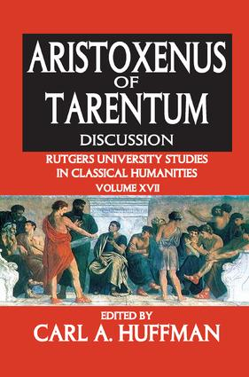 Aristoxenus of Tarentum: Texts and Discussion, 1st Edition (e-Book) book cover