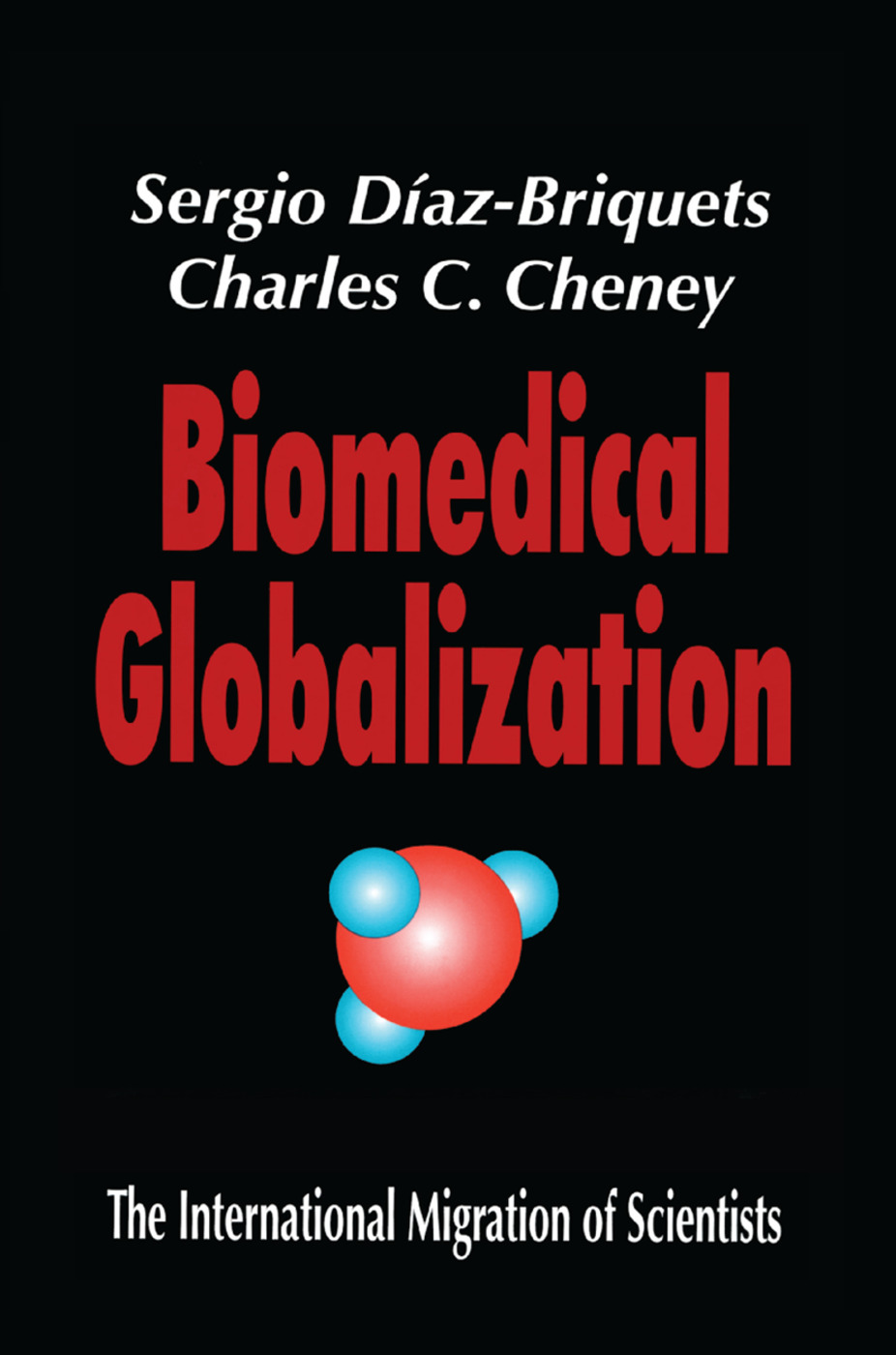 Biomedical Globalization: The International Migration of Scientists book cover