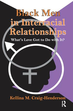 Black Men in Interracial Relationships: What's Love Got to Do with It?, 1st Edition (Paperback) book cover