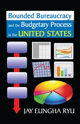 Bounded Bureaucracy and the Budgetary Process in the United States book cover