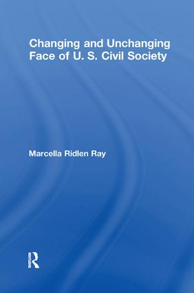 Changing and Unchanging Face of U.S. Civil Society: 1st Edition (Paperback) book cover