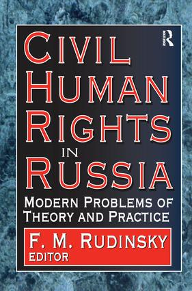 Civil Human Rights in Russia: Modern Problems of Theory and Practice book cover