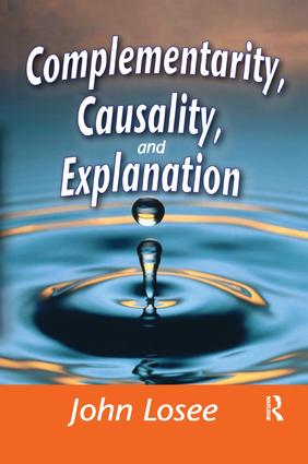 Complementarity, Causality and Explanation: 1st Edition (Paperback) book cover
