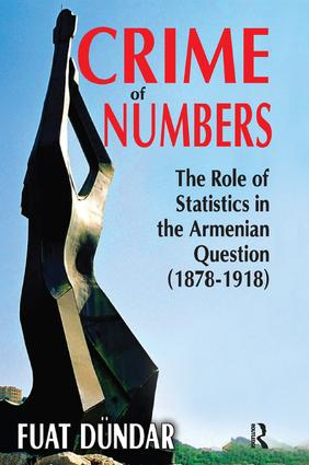 Crime of Numbers: The Role of Statistics in the Armenian Question (1878-1918), 1st Edition (Paperback) book cover