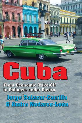 Cuba: From Economic Take-off to Collapse Under Castro, 1st Edition (Paperback) book cover