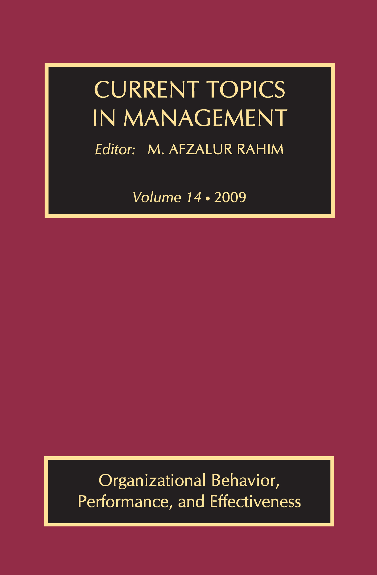 Current Topics in Management: Volume 14, Organizational Behavior, Performance, and Effectiveness, 1st Edition (Paperback) book cover