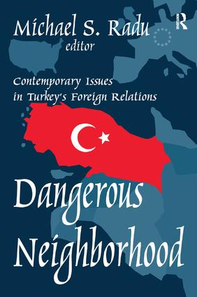 Dangerous Neighborhood: Contemporary Issues in Turkey's Foreign Relations book cover