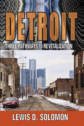 Detroit: Three Pathways to Revitalization, 1st Edition (Paperback) book cover
